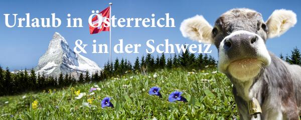 Urlaub in Österreich & Schweiz